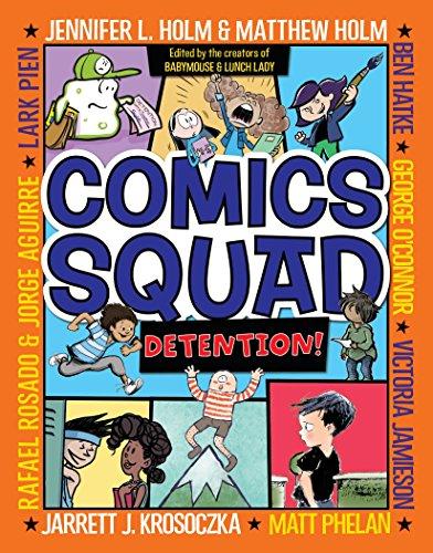 Comics Squad #3: Detention!: Jennifer L. Holm