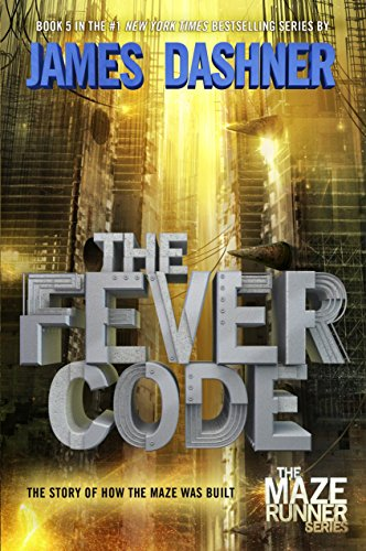 9780553513097: The Fever Code: Book Five; Prequel (The Maze Runner Series)