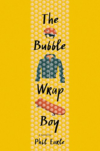 The Bubble Wrap Boy (Paperback): Phil Earle