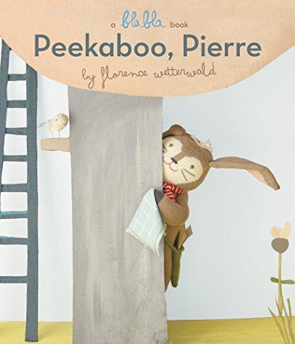 Peekaboo, Pierre (A Blabla Book): Wetterwald, Florence