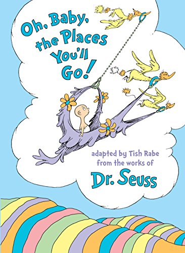 Oh, Baby, the Places You ll Go!: Tish Rabe