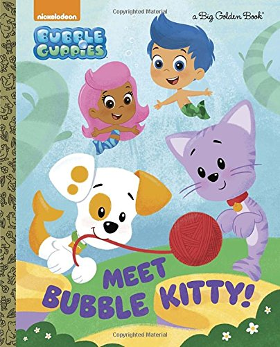 9780553521146: Meet Bubble Kitty! (Bubble Guppies) (Big Golden Books)