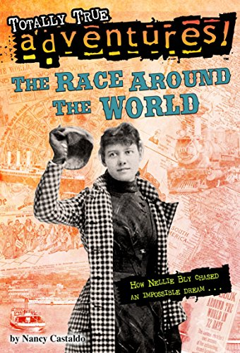9780553522785: The Race Around the World (Totally True Adventures): How Nellie Bly Chased an Impossible Dream...