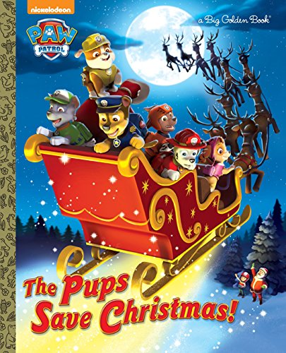 9780553523911: The Pups Save Christmas! (Paw Patrol) (Big Golden Books)