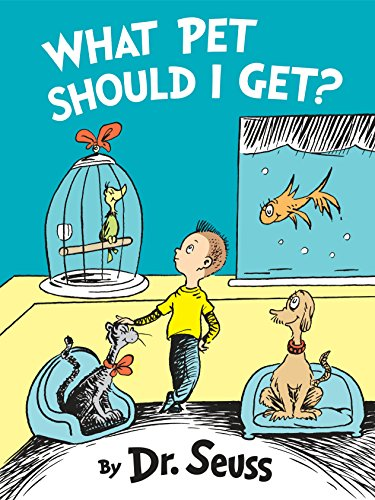 WHAT PET SHOULD I GET? 2015, First: SEUSS, DR., Written