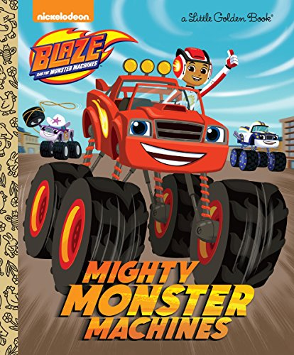 9780553524567: Mighty Monster Machines (Blaze and the Monster Machines) (Little Golden Book)