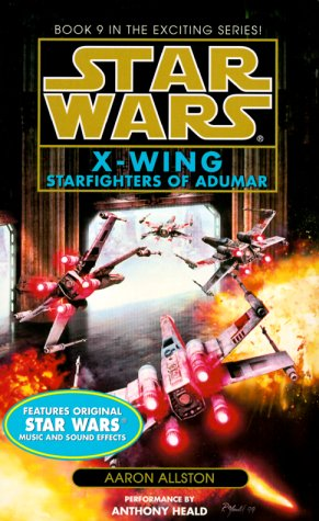 Starfighters of Adumar (Star Wars: X-Wing Series, Book 9) (0553525697) by Allston, Aaron