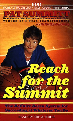 Reach for the Summit: Definite Dozen System for Succeeding at Whatever You Do. (0553525778) by Summitt, Pat