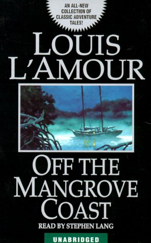 9780553527223: Off the Mangrove Coast (Louis L'Amour)