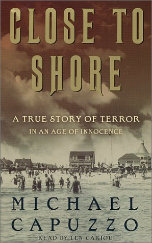 9780553527698: Close To Shore: A True Story of Terror in An Age of Innocence