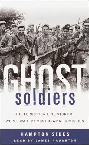 Ghost Soldiers: The Forgotten Epic Story of: Hampton Sides, James