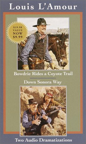 Bowdrie Rides a Coyote Trail and Down Sonara Way (Louis L'Amour) (0553528173) by Louis L'Amour