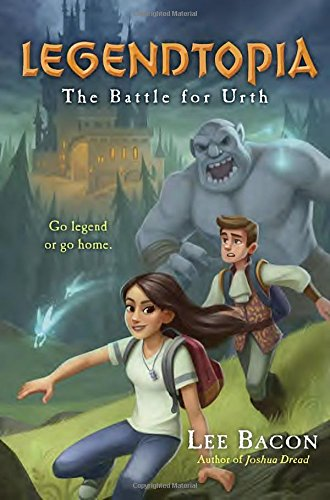 Legendtopia Book #1: The Battle for Urth: Lee Bacon