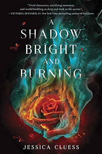 9780553535907: A Shadow Bright and Burning (Kingdom on Fire)