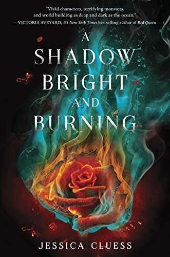 9780553535914: A Shadow Bright and Burning (Kingdom on Fire, Book One)