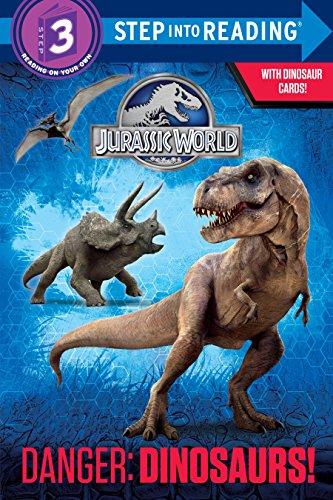 9780553536874: Danger: Dinosaurs! (Jurassic World) (Step Into Reading, Step 3: Jurassic World)