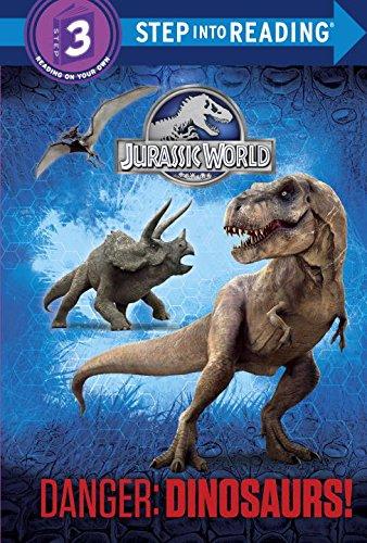 9780553536881: Danger: Dinosaurs! (Jurassic World) (Step Into Reading, Step 3: Jurassic World)