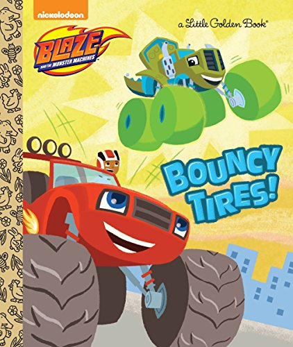 9780553538915: Bouncy Tires! (Blaze and the Monster Machines)