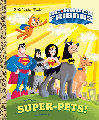 9780553539233: Super-Pets! (DC Super Friends) (Little Golden Book)