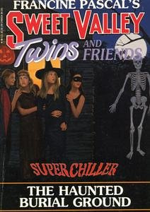 9780553541465: Sweet Valley Twins and Friends #7 Super Chiller the Haunted Burial Ground (#7)