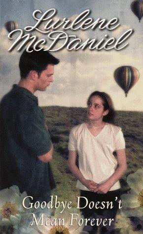 Goodbye Doesn't Mean Forever.: McDaniel, Lurlene.