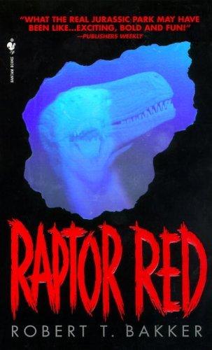 Raptor Red: Robert T. Bakker
