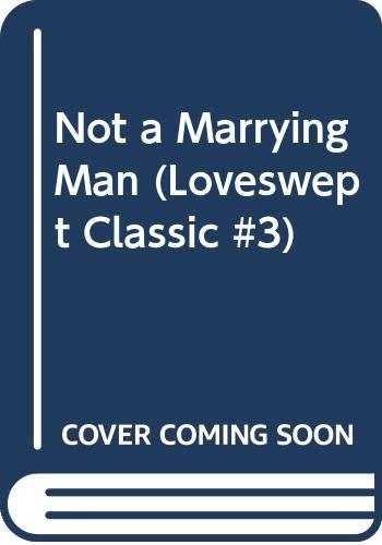 Not a Marrying Man (Loveswept Classic #3) (0553550160) by Barbara Boswell