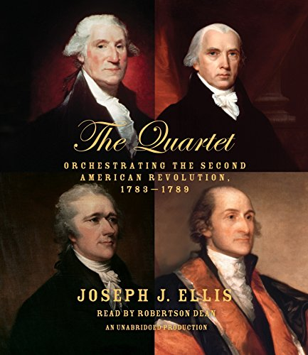 9780553550733: The Quartet: Orchestrating the Second American Revolution, 1783-1789