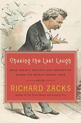 9780553551150: Chasing the Last Laugh: Mark Twain's Raucous and Redemptive Round-The-World Comedy Tour (A Tangled Web Mystery)