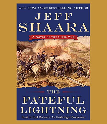 The Fateful Lightning: A Novel of the Civil War (Compact Disc): Jeff Shaara