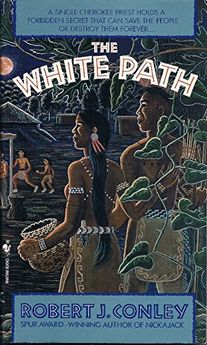 The White Path (The Real People, Book 3): Conley, Robert J.