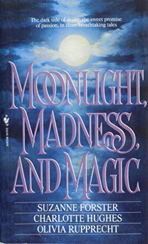 Moonlight, Madness and Magic: Suzanne Forster, Charlotte
