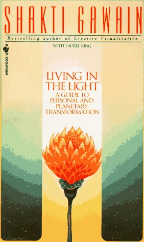 Living in the Light: A Guide To Personal And Planetary Transformation