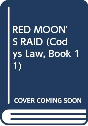9780553561074: Red Moon's Raid (Cody's Law, Book 11)