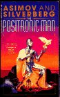 9780553561210: The Positronic Man