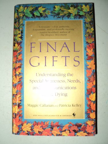 9780553561395: Final Gifts: Understanding the Special Awareness, Needs, and Communications of the Dying