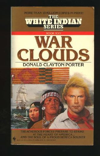 WAR CLOUDS (White Indian) (0553561413) by Donald C. Porter