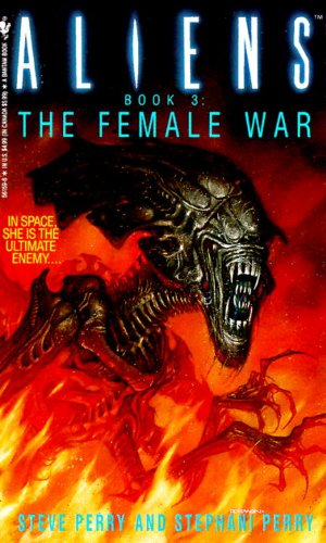 The Female War: Aliens, Book 3 (9780553561593) by Steve Perry; Stephani Perry