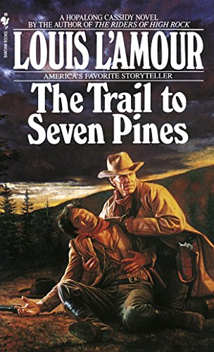 9780553561784: The Trail to Seven Pines: A Novel (Hopalong Cassidy)