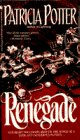 Renegade (9780553561999) by Potter, Patricia