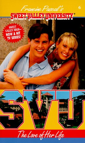The Love of Her Life (Sweet Valley: Francine Pascal, Laurie