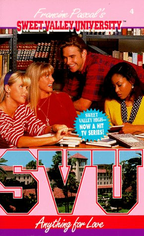 9780553563115: Anything for Love (Sweet Valley University(R))