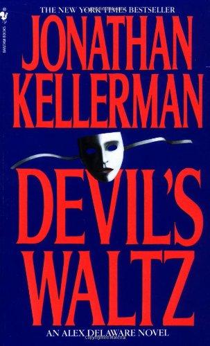 Devil's Waltz, an Alex Delaware Novel: Kellerman, Jonathan