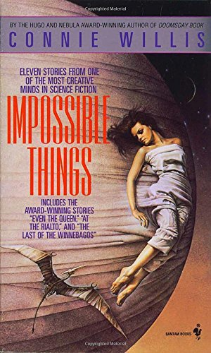 IMPOSSIBLE THINGS: Willis, Connie.