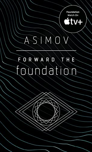 9780553565072: Forward the Foundation (Foundation Novels)