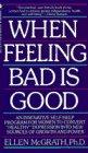 9780553565133: When Feeling Bad Is Good