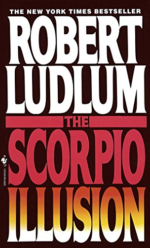 The Scorpio Illusion: A Novel (9780553566031) by Robert Ludlum