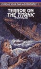 9780553566222: Terror on the Titanic (Choose Your Own Adventure, No 169)