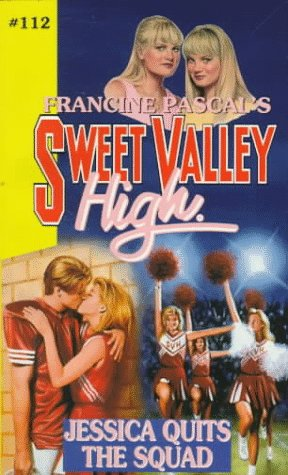 9780553566307: Jessica Quits the Squad (Sweet Valley High)