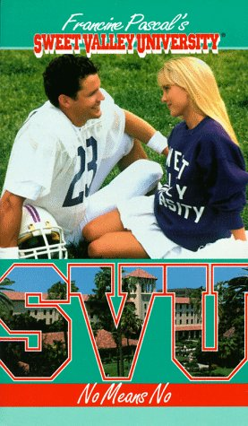No Means No! (Sweet Valley University #10): Pascal, Francine (creator);